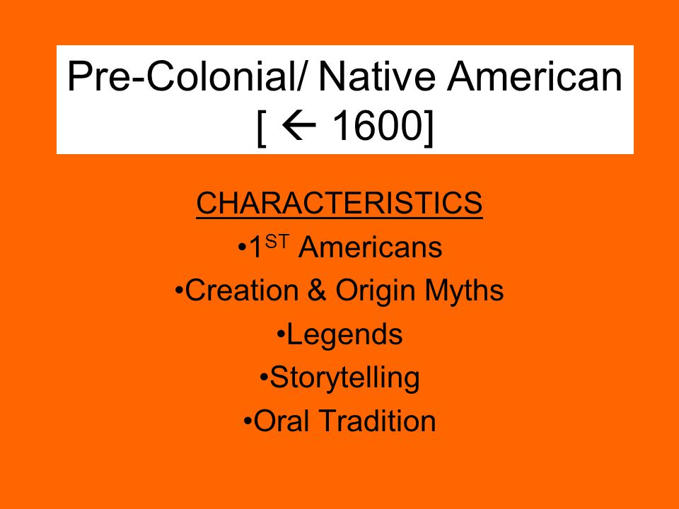 Pre-Colonial/ Native American [  1600]